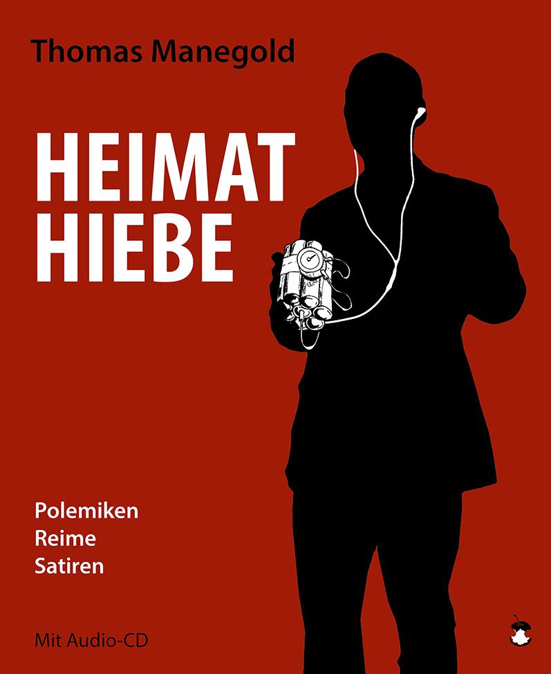 """Thomas Manegold """"Heimathiebe"""" - Buch & CD - Edition MundWerk"""