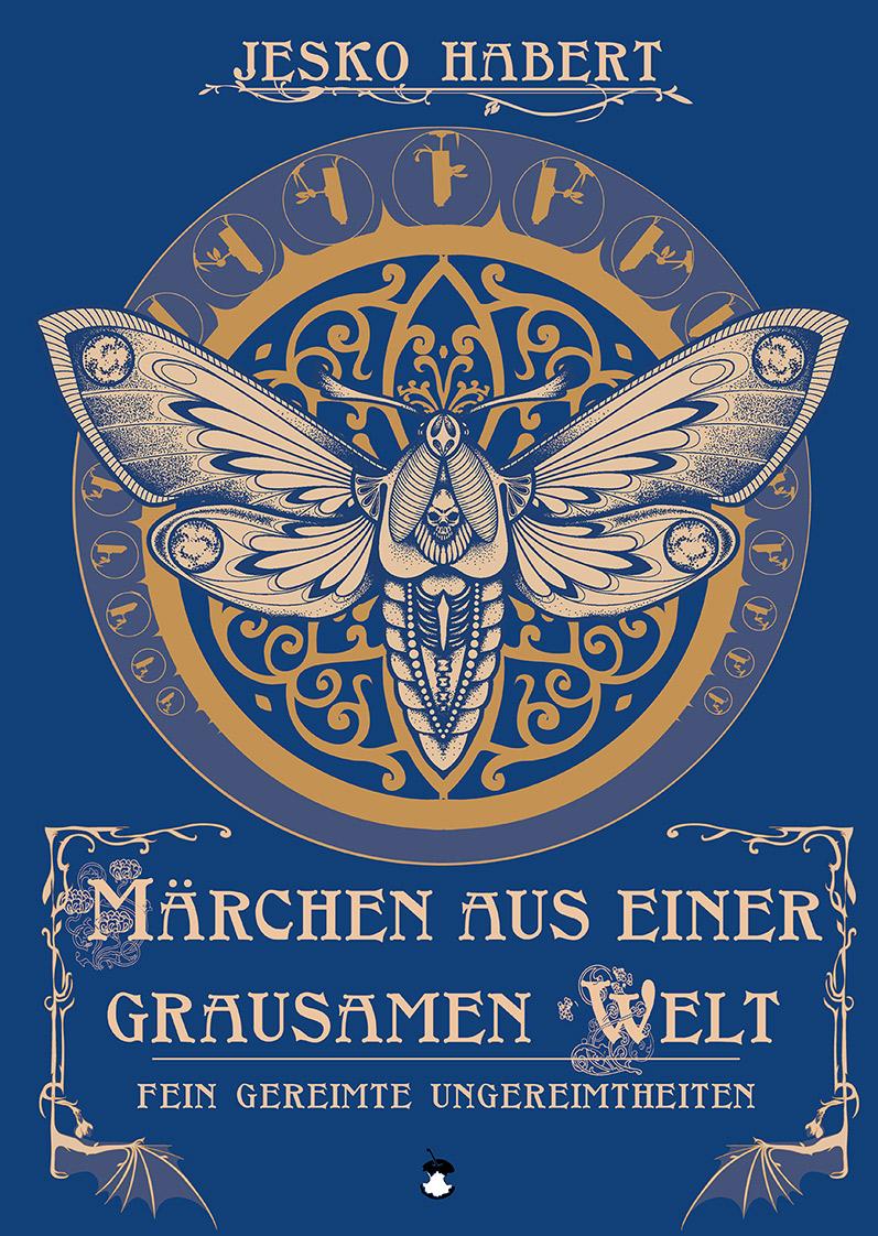 """JESKO HABERT: """"Märchen aus einer grausamen Welt"""" Fein gereimte Ungereimtheiten vom Berliner Kiezpoeten Buch, Softcover 138 S., Abmessung, ISBN: 978-3-95996-083-0, Edition MundWerk, GLP: 12 € (D)"""