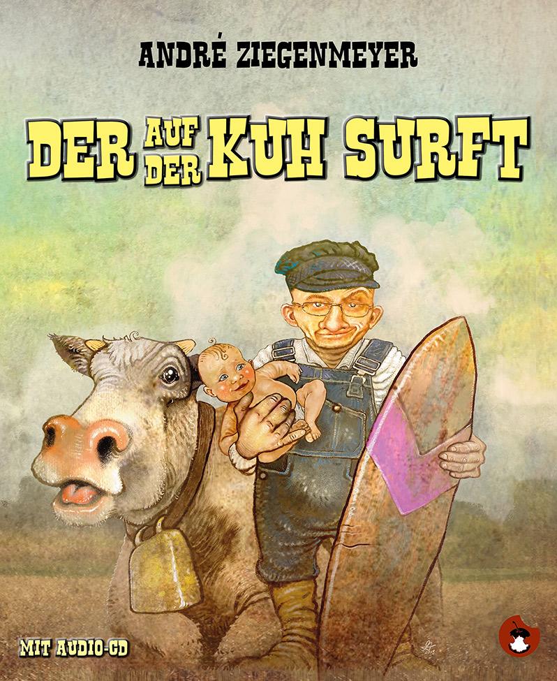 """André Ziegenmeyer """"Der auf der Kuhsurft"""""""