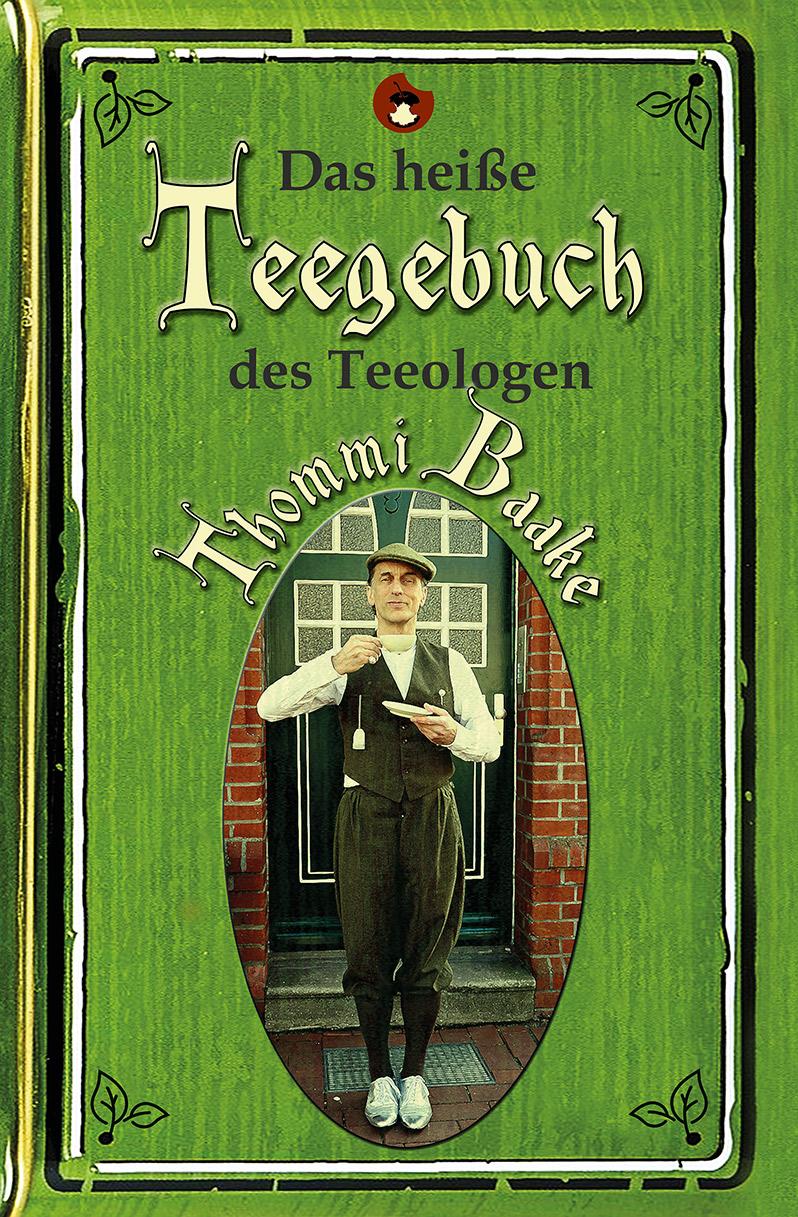 Thommi Baakes Teebuch