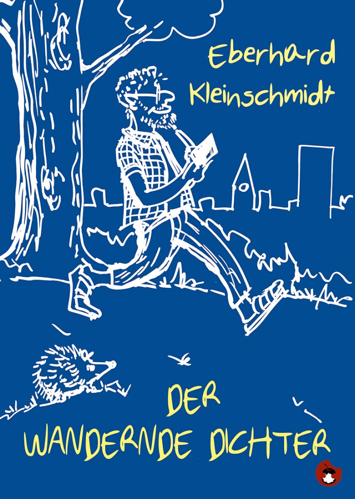 """EBERHARD KLEINSCHMIDT: """"Der wandernde Dichter"""""""